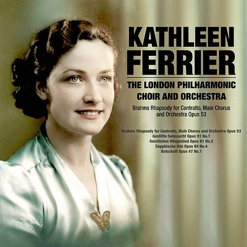 Brahms Rhapsody for Contralto,Male Chorus and Orchestra Opus 53 de Kathleen Ferrier
