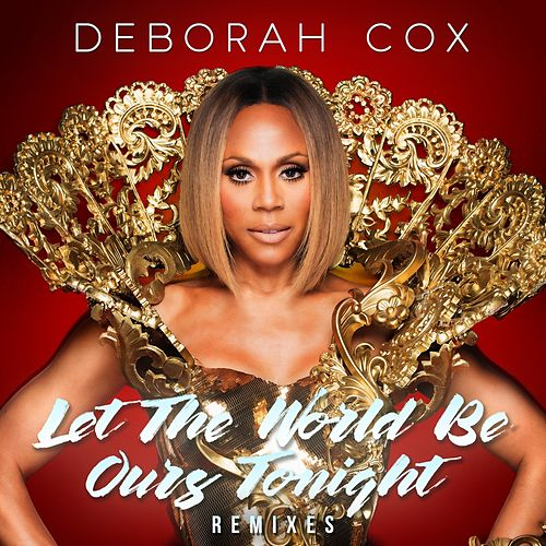 Let the World Be Ours Tonight (Remixes) by Deborah Cox