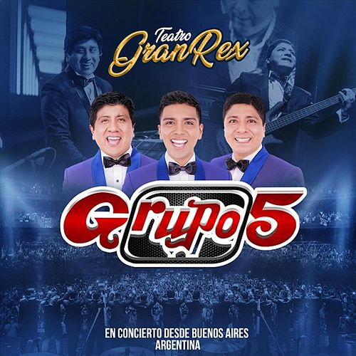 Teatro Gran Rex (En Vivo) de Grupo 5