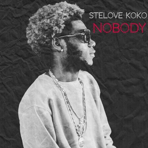 Nobody by Stelove Koko
