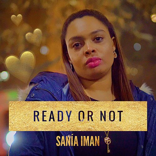 Ready or Not (I'm Moving On) by Sanía Iman