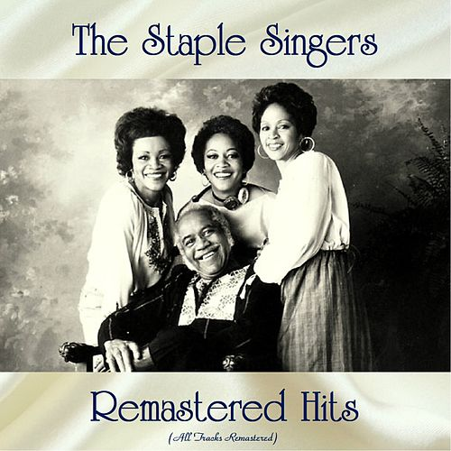 Remastered Hits (All Tracks Remastered) by The Staple Singers