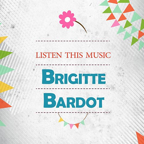 Listen This Music de Brigitte Bardot