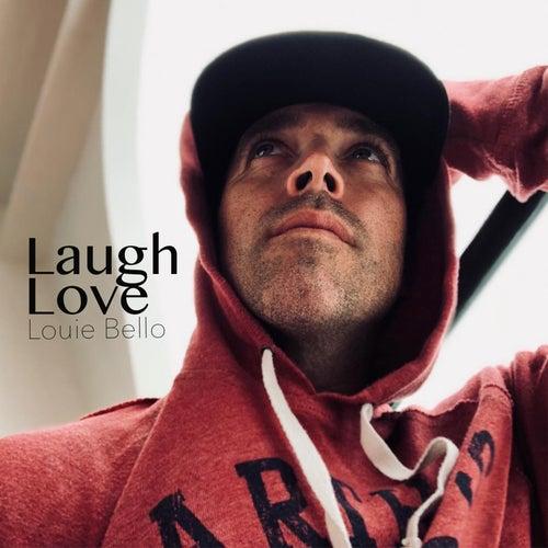 Laugh Love by Louie Bello