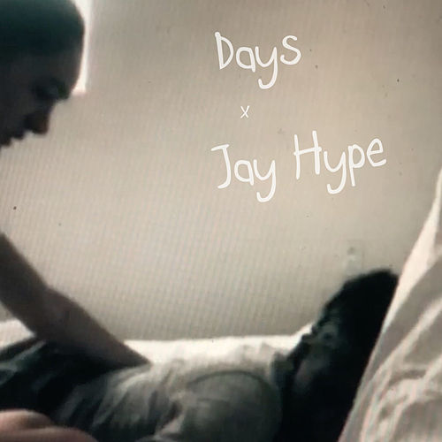 Days by Jay Hype