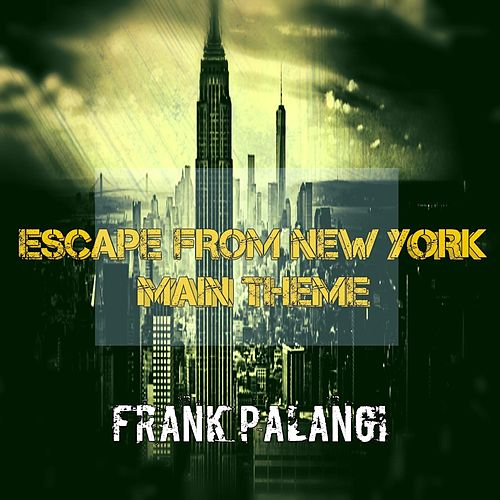 Escape from New York - Main Theme by Frank Palangi
