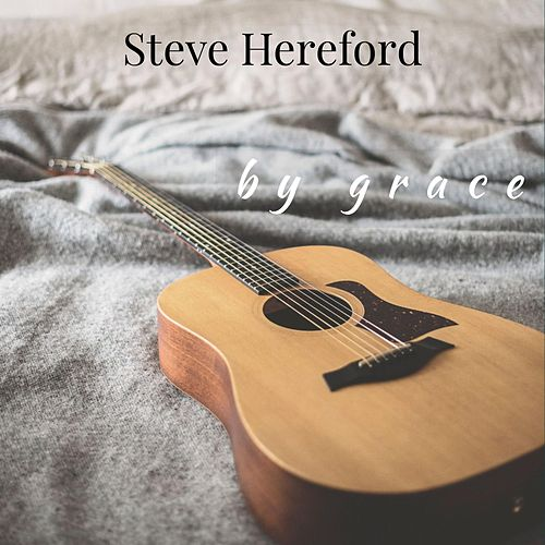 By Grace by Steve Hereford