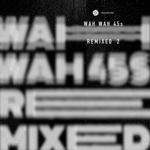 Wah Wah Remixed 2 by Various Artists