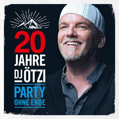 20 Jahre DJ Ötzi - Party ohne Ende von DJ Ötzi