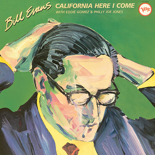 California, Here I Come by Bill Evans