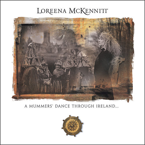 A Mummers' Dance Through Ireland by Loreena McKennitt