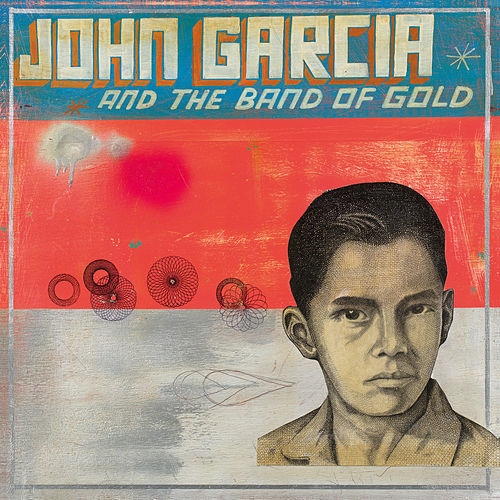 John Garcia And The Band Of Gold von John Garcia