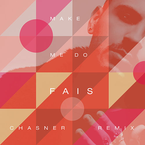 Make Me Do (Chasner Remix) de Fais