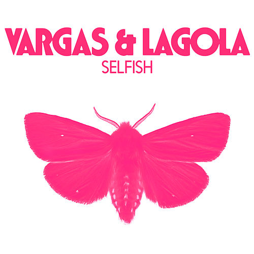Selfish by Vargas & Lagola