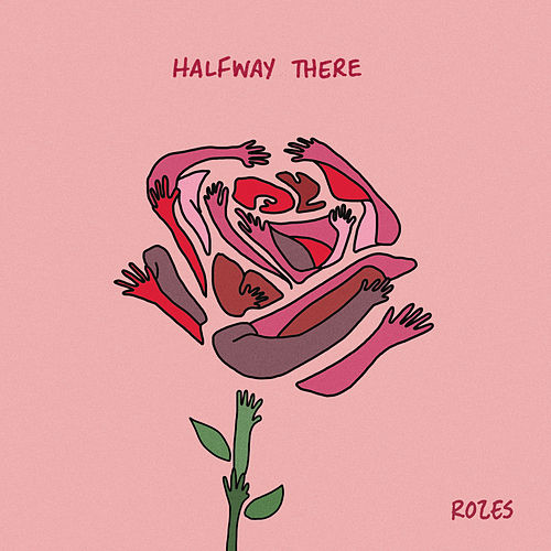 Halfway There by ROZES
