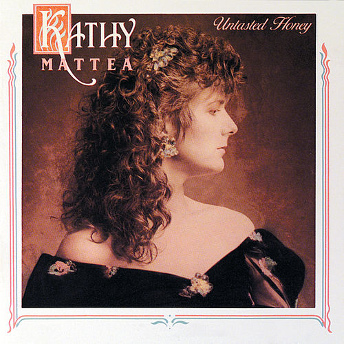 Untasted Honey von Kathy Mattea