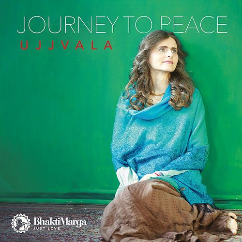 Ujjvala: Journey to Peace by Bhakti Marga