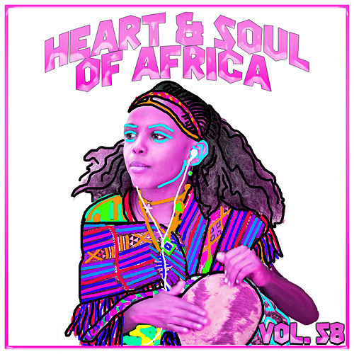 Heart And Soul Of Africa Vol, 58 by Various Artists