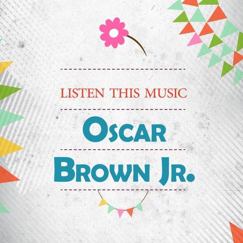 Listen This Music by Oscar Brown Jr.
