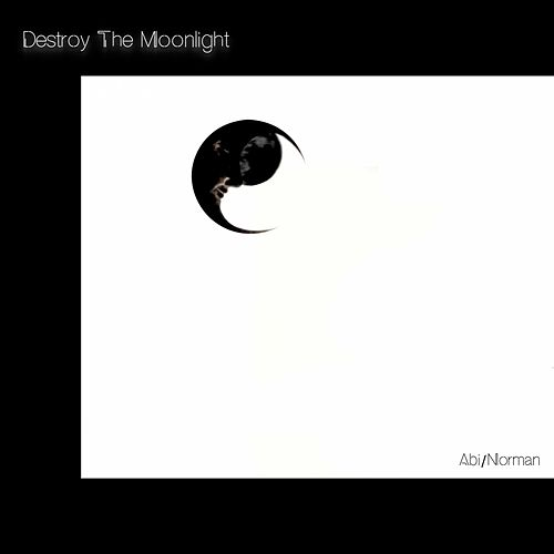 Destroy the Moonlight by Abi