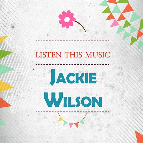 Listen This Music by Jackie Wilson