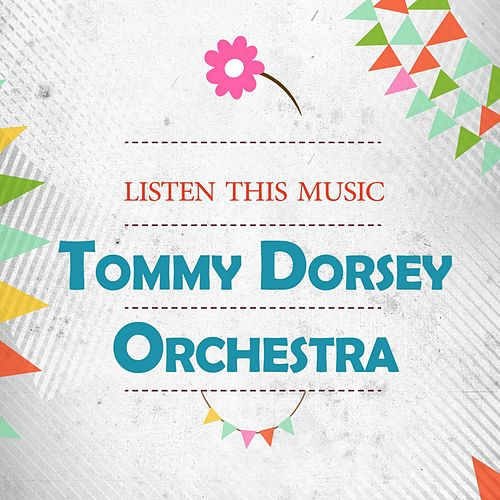 Listen This Music by Tommy Dorsey