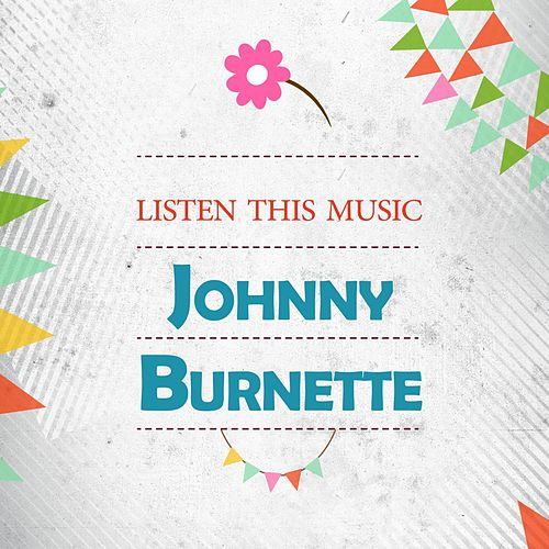 Listen This Music by Johnny Burnette