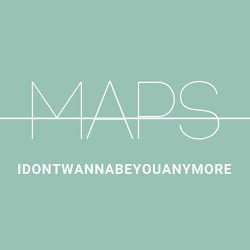 Idontwannabeyouanymore de Maps