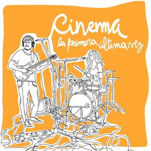 La Primera Última Vez von Cinema