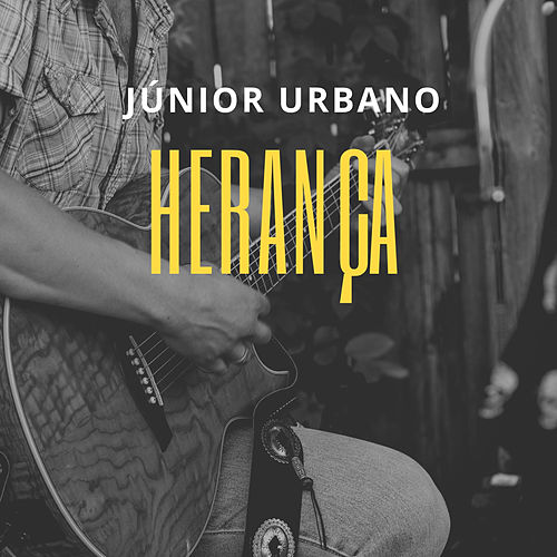 Herança by Júnior Urbano