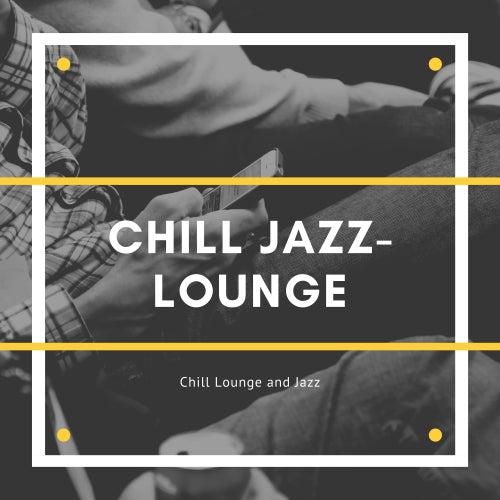 Chill Lounge and Jazz von Chill Jazz-Lounge