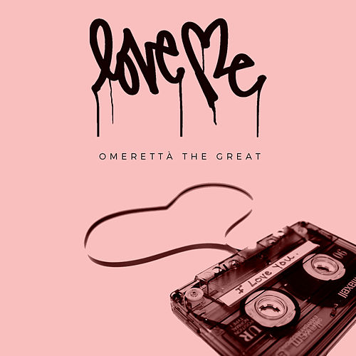 Love Me de Omeretta the Great