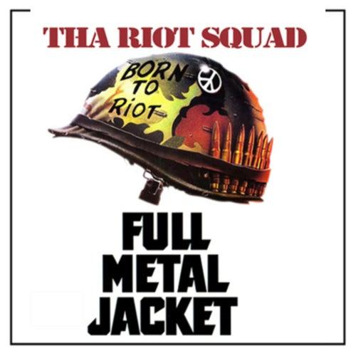 Full Metal Jacket de Tha Riot Squad