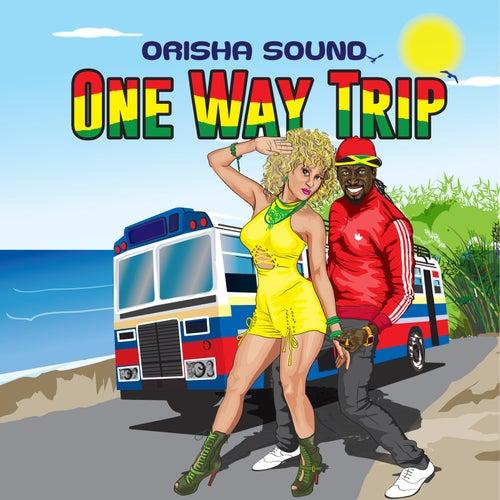One Way Trip von Orisha Sound