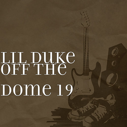 Off the Dome 19 von Lil' Duke