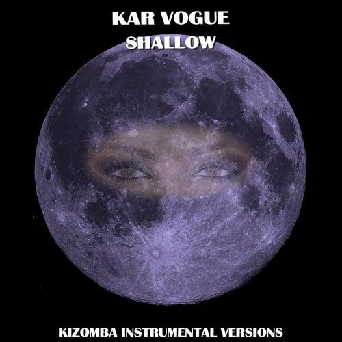 Shallow (Kizomba Instrumental Versions) by Kar Vogue