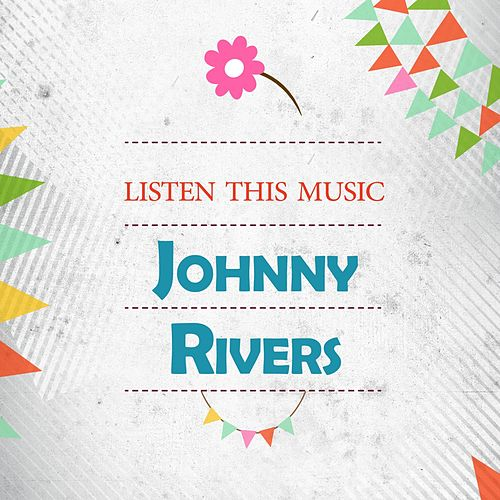 Listen This Music by Johnny Rivers