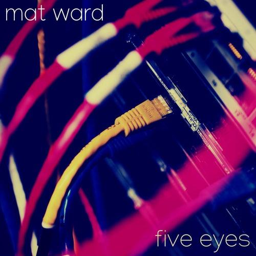 Five Eyes von Mat Ward