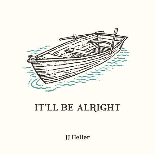It'll Be Alright by JJ Heller