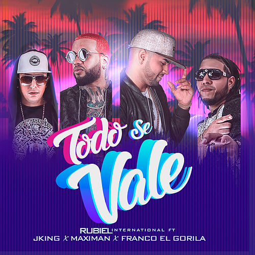 Todo Se Vale by Rubiel International
