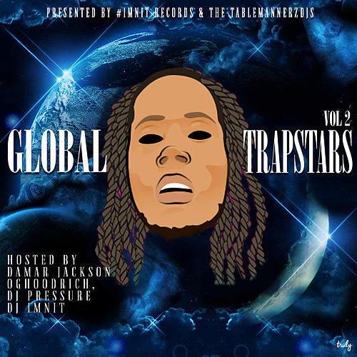 Global Trapstars, Vol. 2 (Hosted by Damar Jackson, OgHoodrich, DJ Pressure) de Dj IMNIT