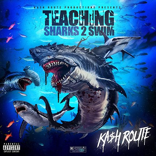 Teaching Sharks 2 Swim- EP di Ka$h Route