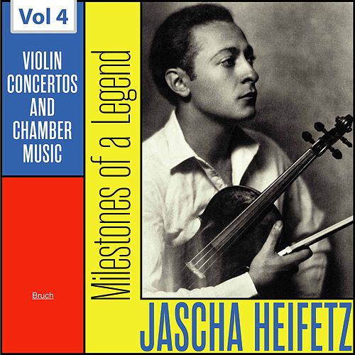 Milestones of a Legend: Jascha Heifetz, Vol. 4 de Jascha Heifetz