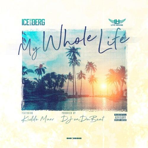 My Whole Life (feat. Kiddo Marv) von Ice Billion Berg