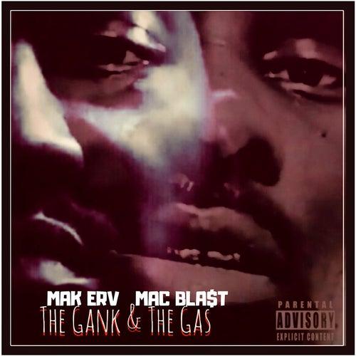 The Gank & The Gas by Mak Erv