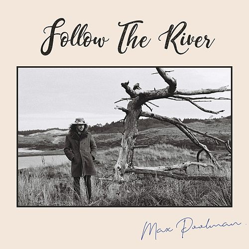 Follow the River di Max Poolman