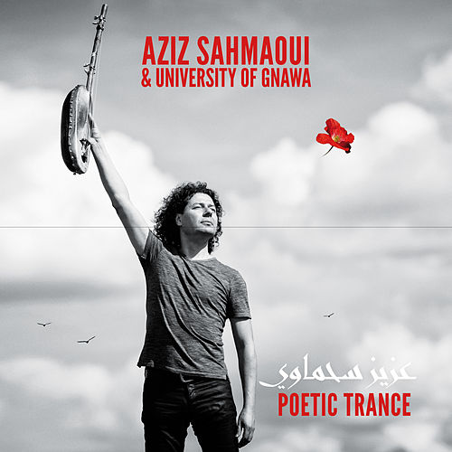 Poetic Trance de Aziz Sahmaoui and University of Gnawa