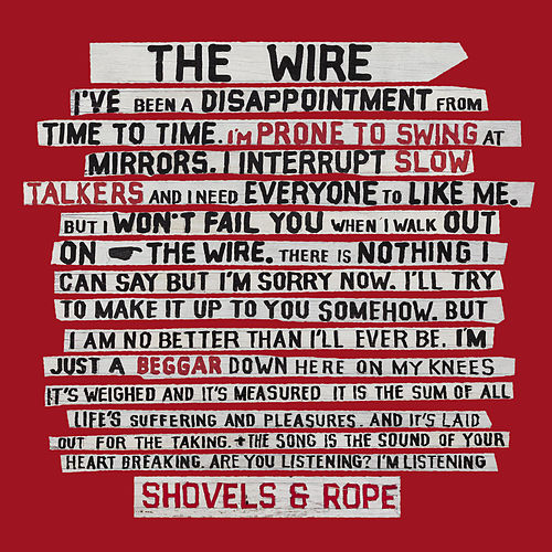 The Wire de Shovels & Rope