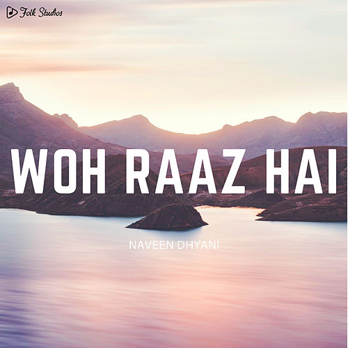 Woh Raaz Hai by Folk Studios