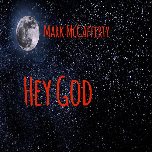 Hey God by Mark McCafferty